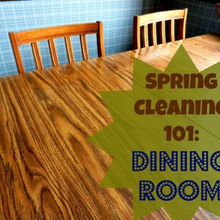 Spring Cleaning 101: Dining Room