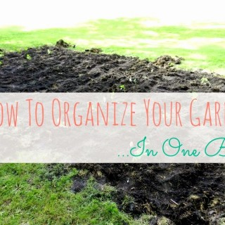 How to Organize Your Garden – In ONE Book