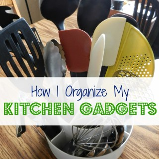 How I Organize My Kitchen Gadgets