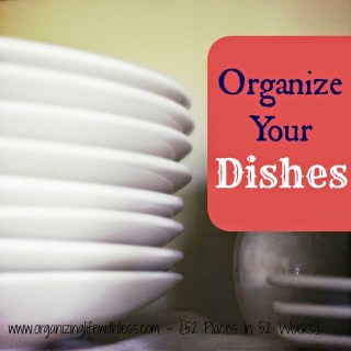 52 Places In 52 Weeks: Organizing Your Dishes