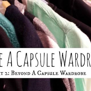 Beyond A Capsule Wardrobe