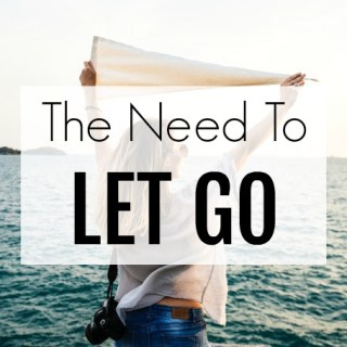 The Need To Let Go