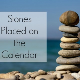 Stones Placed on the Calendar