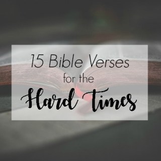 15 Bible Verses for the Hard Times
