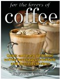 Coffee Lovers Rejoice – Coffee Recipes under $2