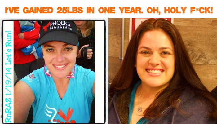 I've Gained 25lbs in One Year. Oh, Holy F*ck!