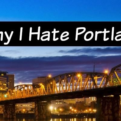 Why I Hate Portland.