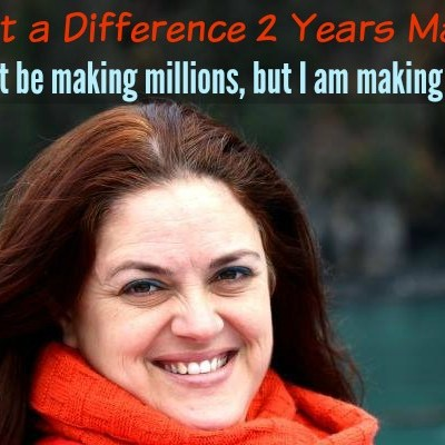 What a Difference 2 Years Makes:  I might not be making millions, but I am making memories.