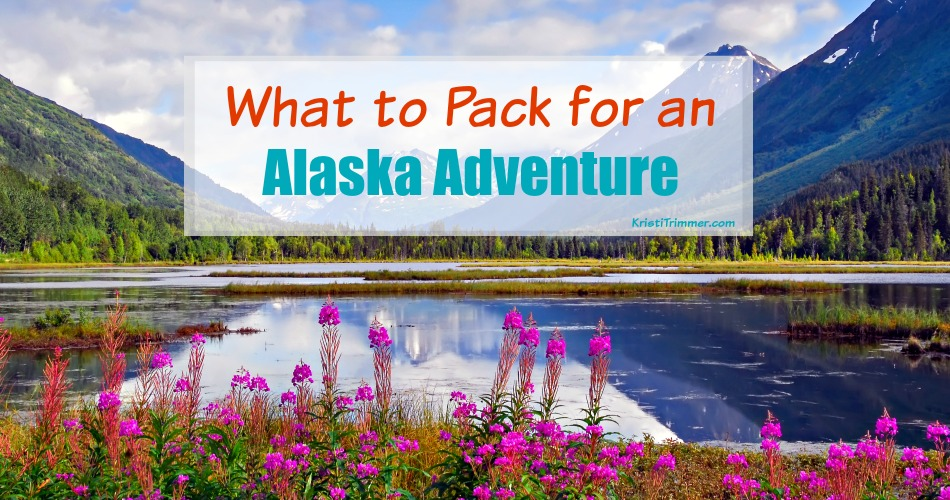 What to Pack for an Alaska Adventure - the Ultimate Alaska Packing List #alaska #packinglist #traveltips #travelalaska