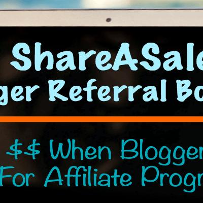 ShareASale Blogger Referral Bonuses