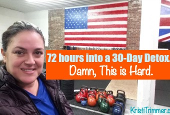 72 hours into a 30-Day Detox. Damn, This is Hard.