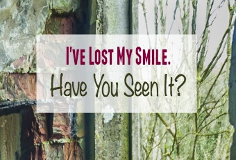 I've Lost My Smile. Have You Seen It?