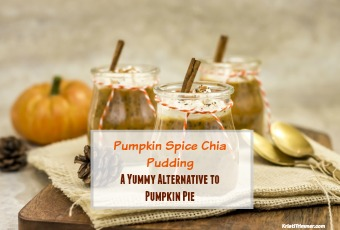 Pumpkin Spice Chia Pudding, a Yummy Alternative to Pumpkin Pie