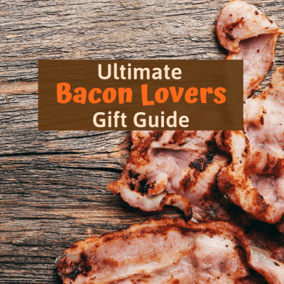 Ultimate Bacon Lovers Gift Guide