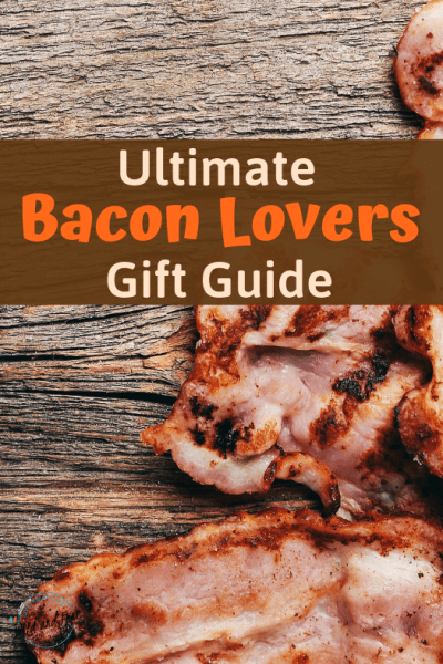 Ultimate Bacon Lovers Gift Guide #baconlovers #bacongiftideas #bacongifts