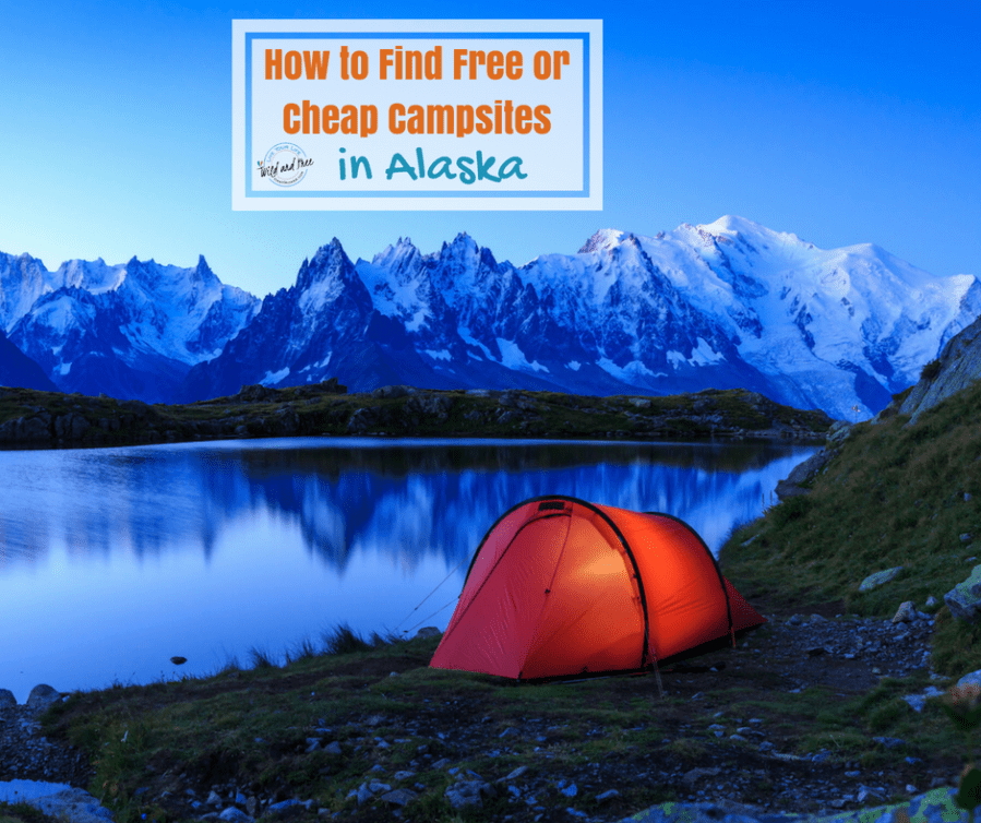 How to Find Free or Cheap Campsites in Alaska #camping #alaska #campingtips #camp #freecamping
