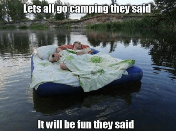 Let's go camping they said. It will be fun they said. #camping #campinglife #campingfun #memes