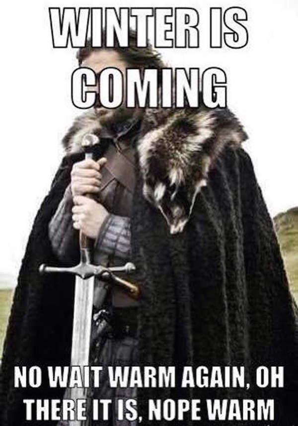 Winter is coming. Wait. Nope warm. #winteriscoming #fall #autumn #fallmemes #memes