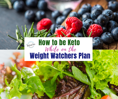 How to be Keto While on the Weight Watchers Plan #keto #weightwatchers #healthylifestyle