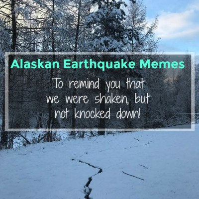 Alaska Earthquake Memes