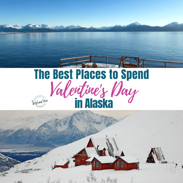 The Best Places to Spend Valentine's Day in Alaska
