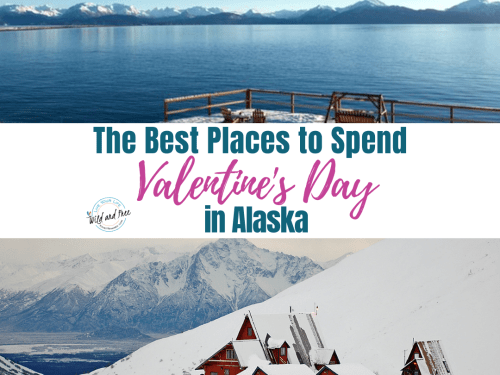 Best Places to Spend Valentines Day in Alaska #romanticgetaways #alaska #alaskaromanticgetaways