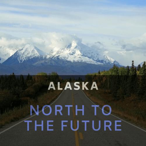 alaska north to the future