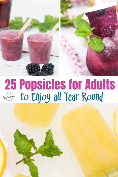 25 Popsicles for Adults to Enjoy all Year Round #adultpopsicles #popsicles #boozypopsicles