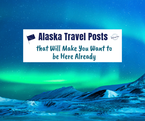 Alaska Travel Posts that Will Make You Want to be Here Already #alaska #alaskatravel #traveltips
