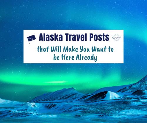 Alaska Travel Posts that Will Make You Want to be Here Already #alaska #alaskatravel #traveltips