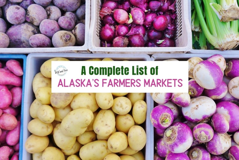 Complete List of Alaska's Farmers Markets #alaska #farmersmarkets #alaskagrown