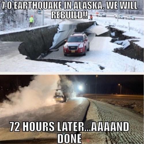 Alaska Earthquake Meme - 72 Hours Later