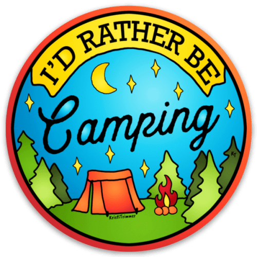 I'd Rather Be Camping Circle Sticker