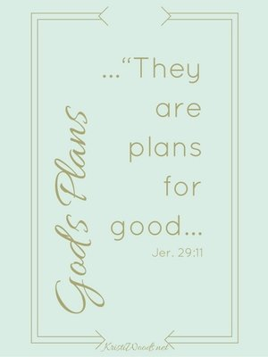 "For I know the plans I have for you,"" says the Lord. ""They are plans for good and not for disaster, to give you a future and a hope."