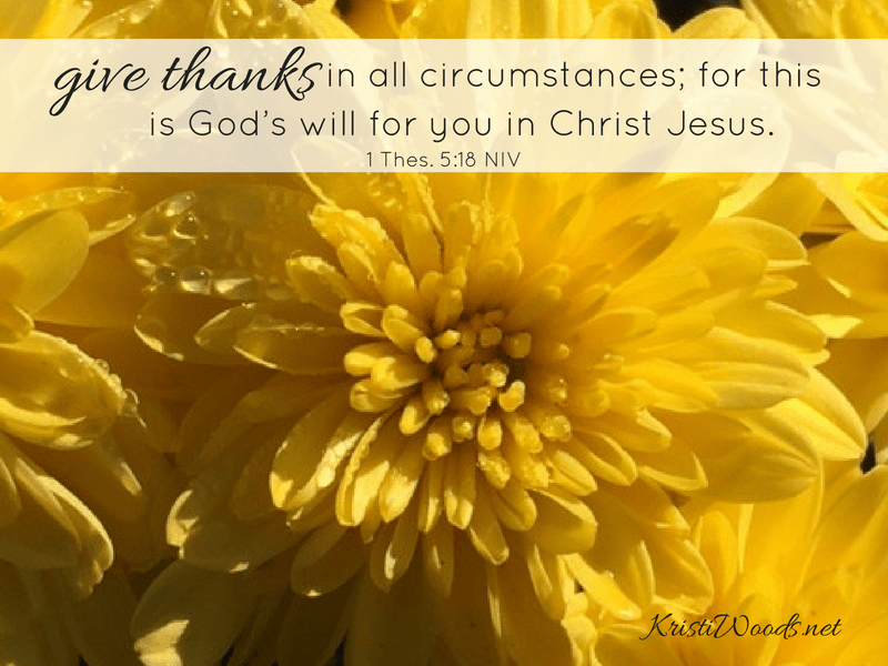 give-thanks-in-all-circumstances-for-this-is-gods-will-for-you-in-christ-jesus