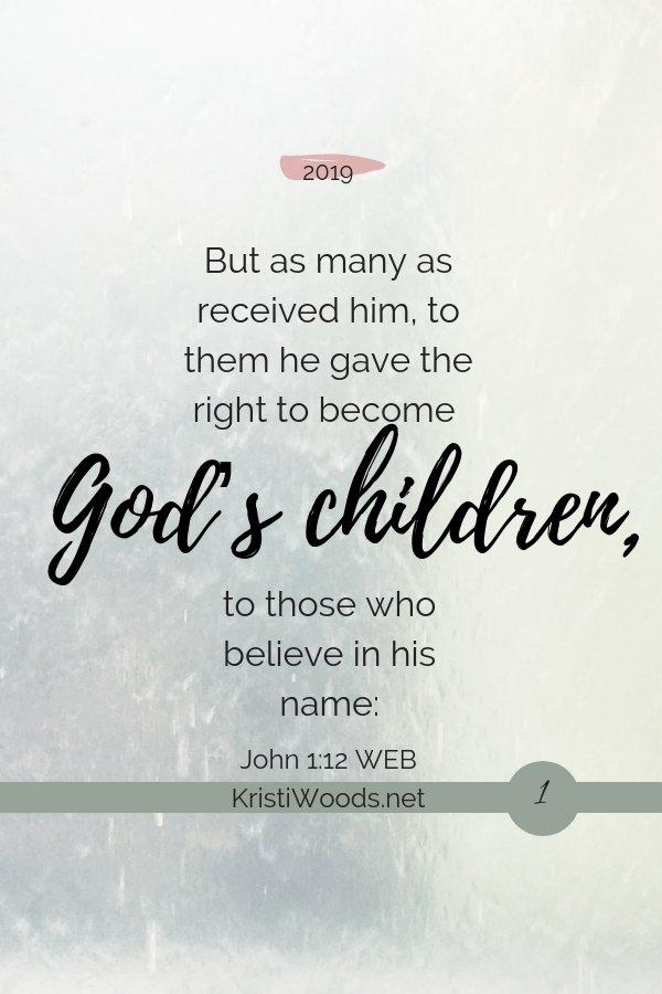 God's Children, John 1:12 written out