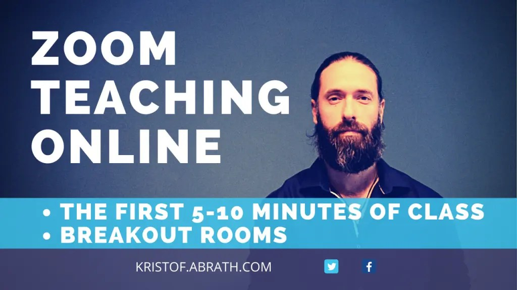 Zoom teaching online the first 5-10 minutes breakout rooms kristof.abrath.com