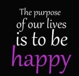 156678-The-Purpose-Of-Our-Lives-Is-To-Be-Happy