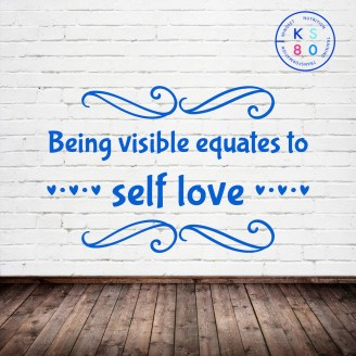 Being visible equates to self-love