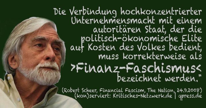 Robert-Scheer-Financial-Fascism-Finanzfaschismus-Neoliberalism-Neoliberalismus-Kritisches-Netzwerk-Unternehmensmacht-oekonomische-Elite-Marktradikalisierung-Privatisierung