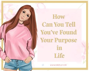 how can you tell you found your purpose in life