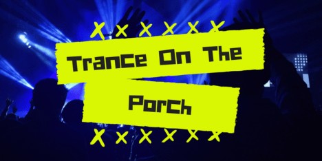 TranceOnThePorchLG