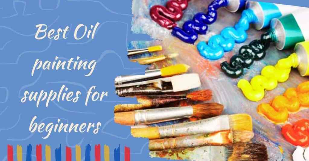 Best oil painting supplies