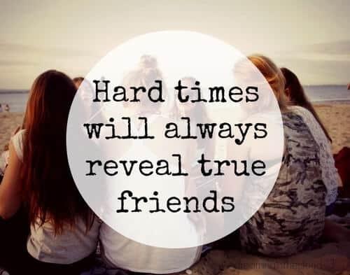 Hard times true friends