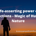 The life-asserting power of our addictions - Magic of Human Nature