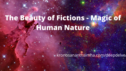 Magic of Human Nature - The Beauty of Fictions Kronos Ananthsimha