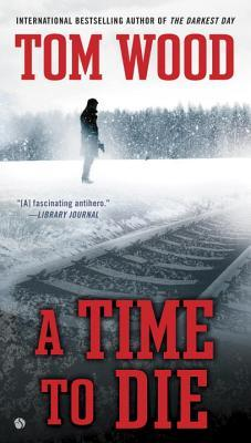 Tom Wood A Time To Die Review