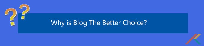 Why is Blog the better choice?  BLOGS! The Best Thing For Your Business banner3