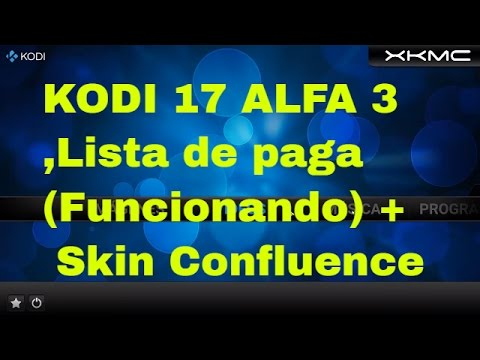 KODI 17 ALFA 3 Con Skin Confluence Y Lista de pruebas pvr