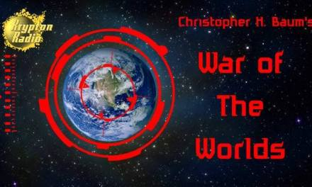 """5th Anniversary Halloween Broadcast: Christopher H. Baum's """"War of the Worlds"""""""